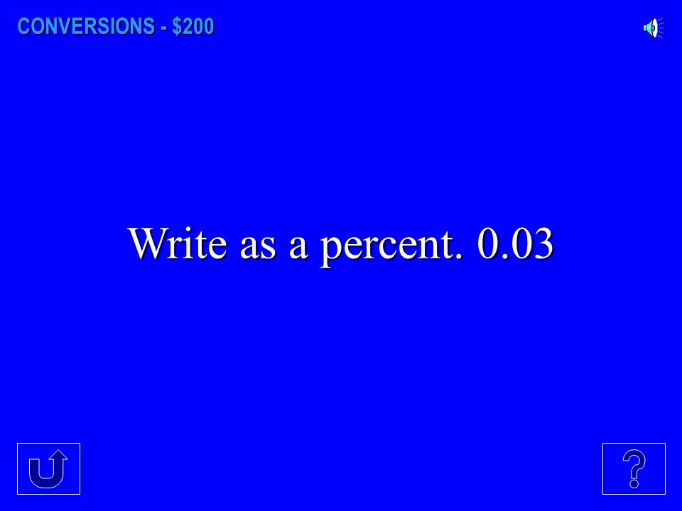 CONVERSIONS - $200 Write as a percent. 0.03