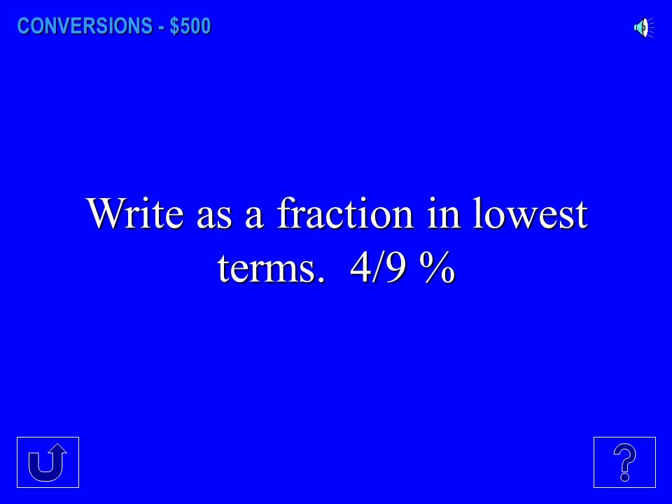 Write as a fraction in lowest terms. 4/9 %