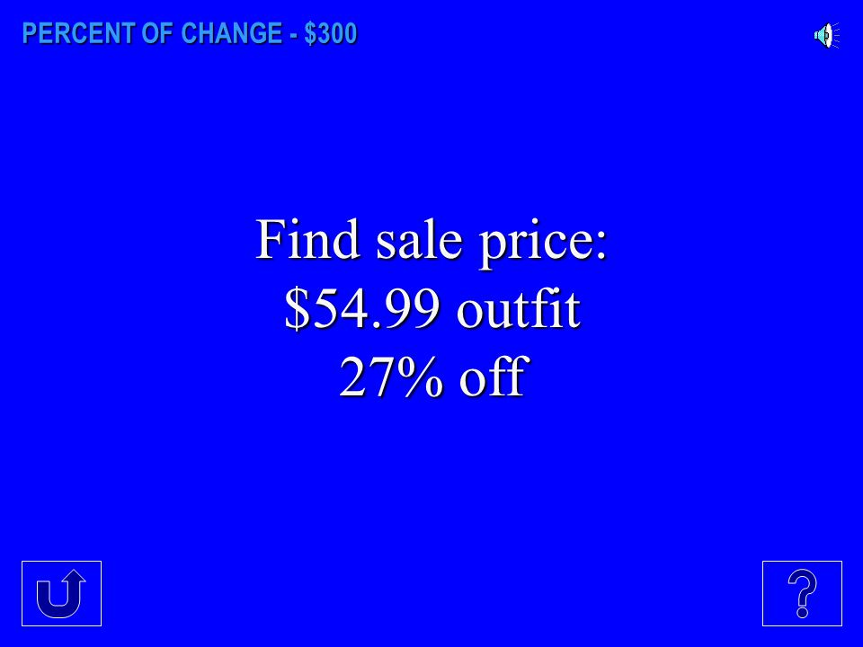 PERCENT OF CHANGE - $300 Find sale price: $54.99 outfit 27% off