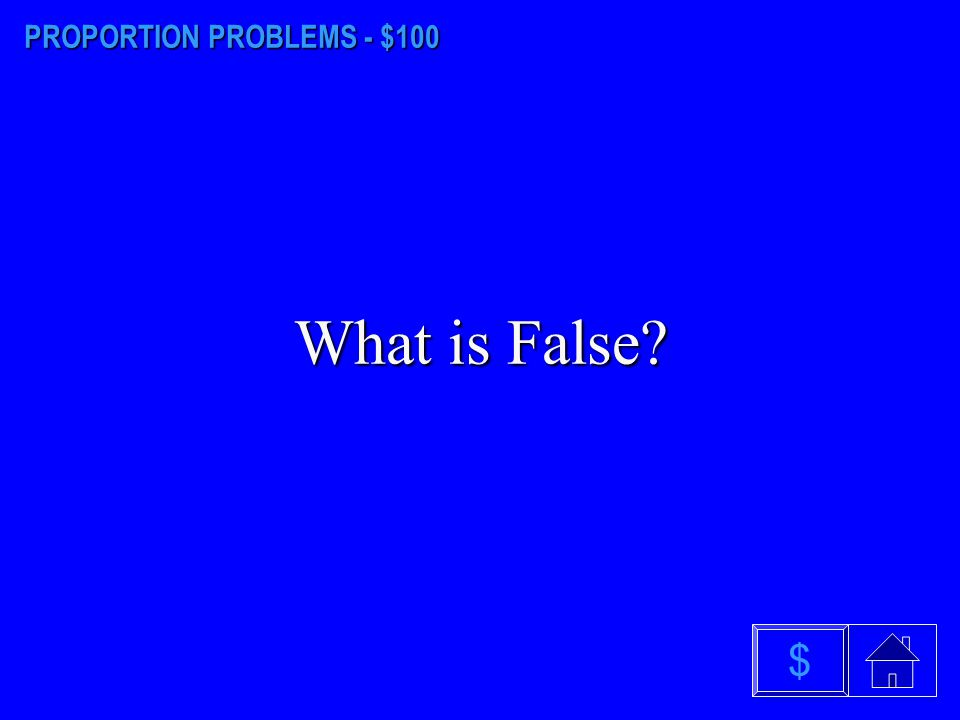 PROPORTION PROBLEMS - $100