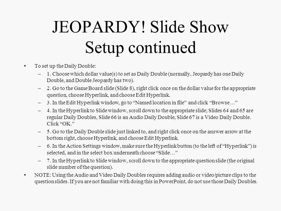 JEOPARDY! Slide Show Setup continued