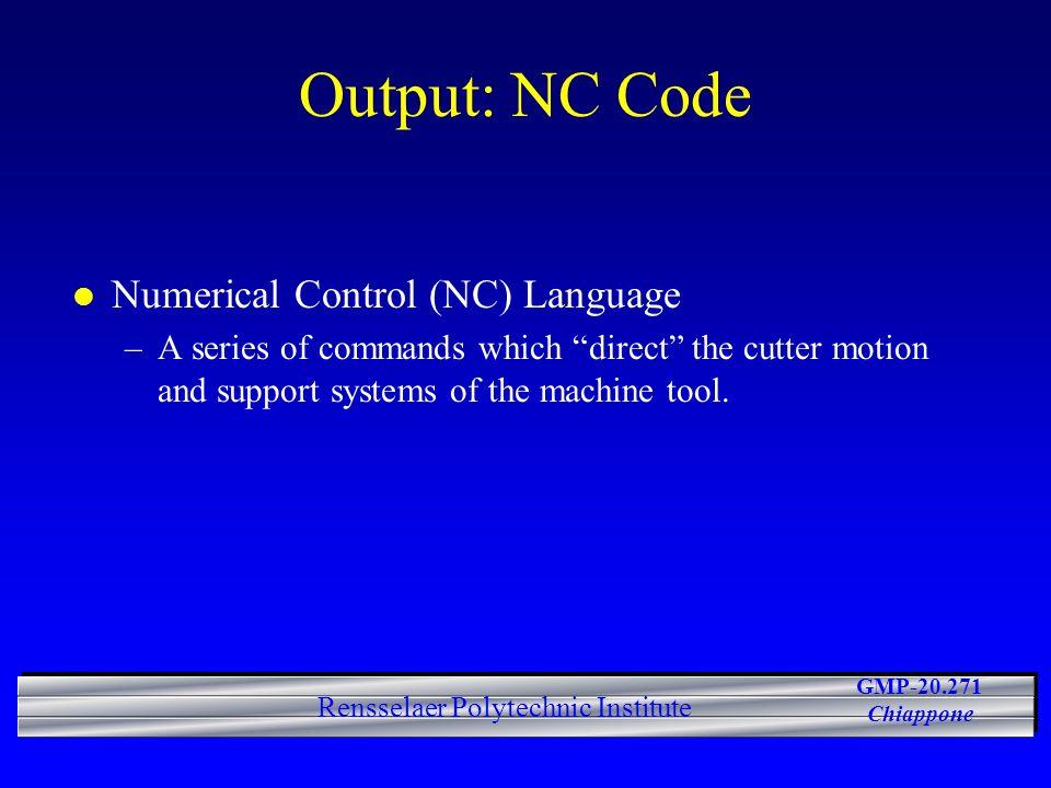 Output: NC Code Numerical Control (NC) Language