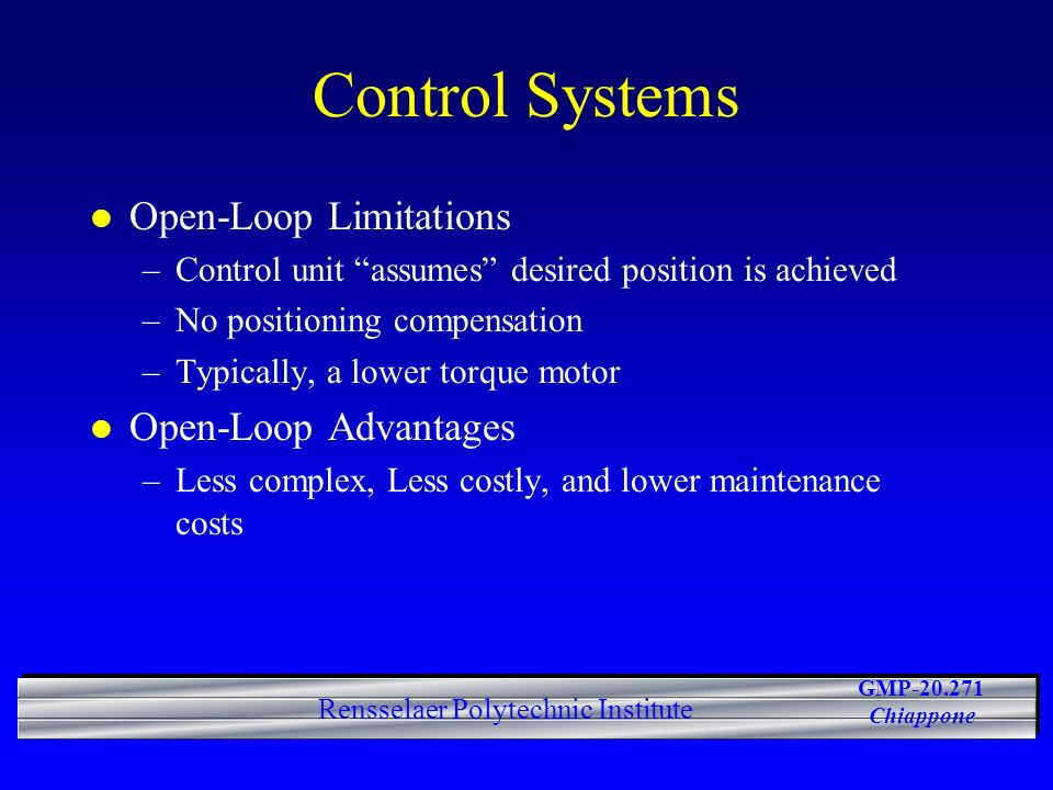Control Systems Open-Loop Limitations Open-Loop Advantages