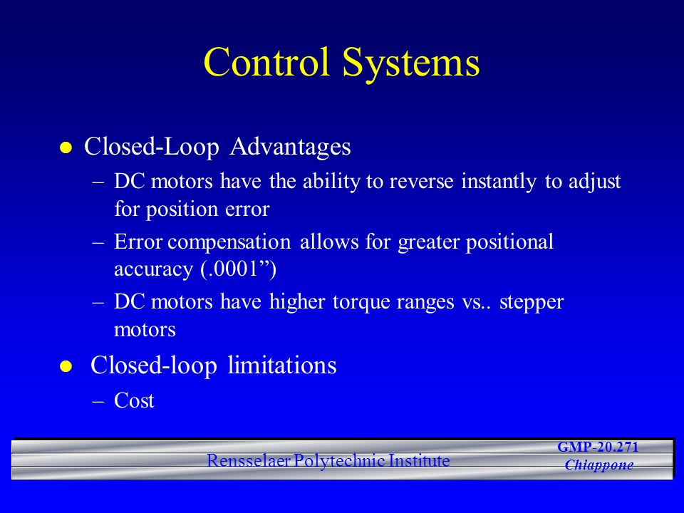 Control Systems Closed-Loop Advantages Closed-loop limitations