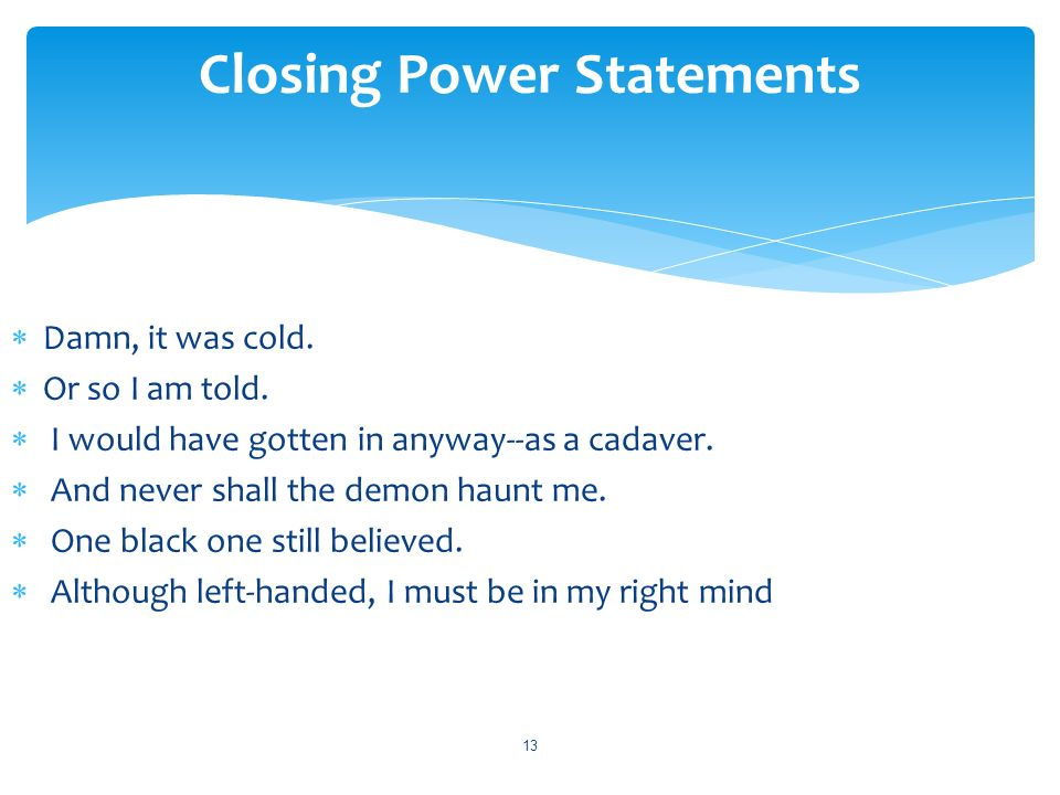 Closing Power Statements