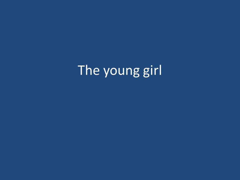 The young girl