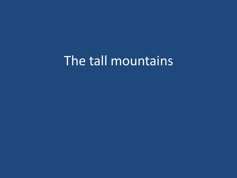 The tall mountains