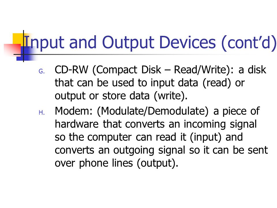 Input and Output Devices (cont'd)