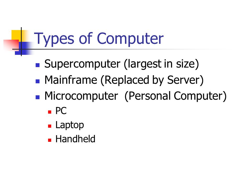 Types of Computer Supercomputer (largest in size)