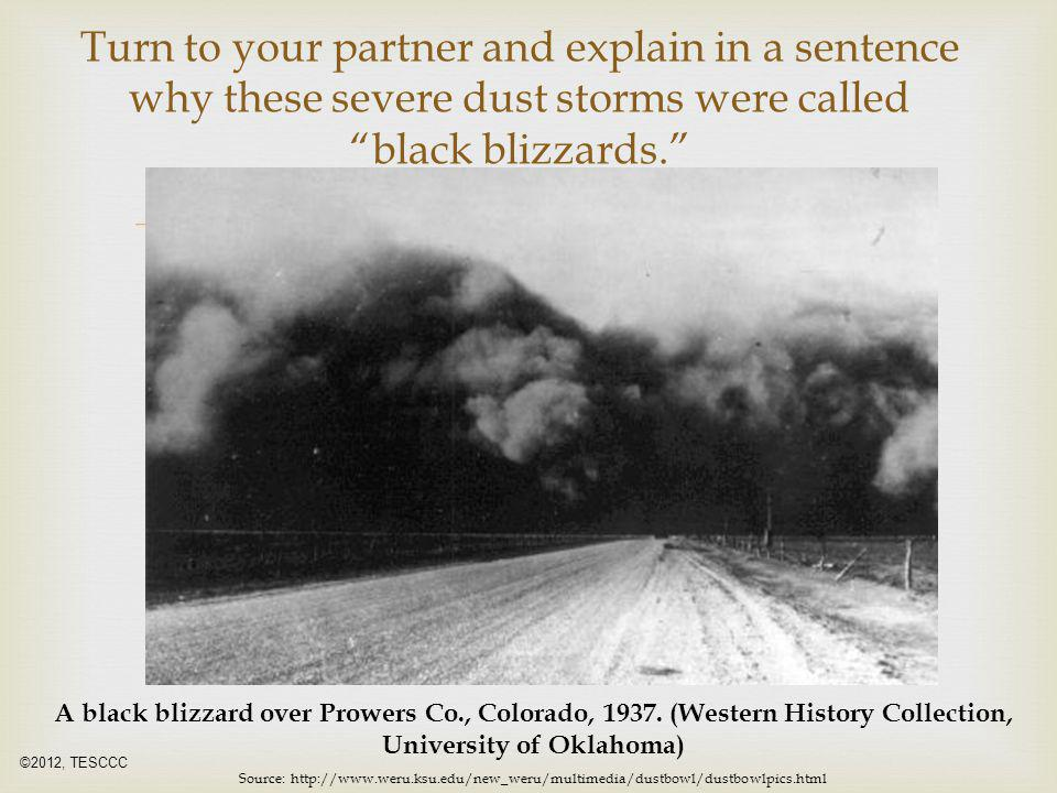 Turn to your partner and explain in a sentence why these severe dust storms were called black blizzards.