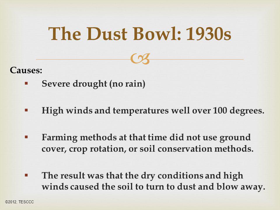 The Dust Bowl: 1930s Causes: Severe drought (no rain)