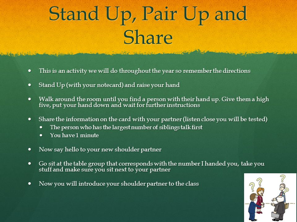 Stand Up, Pair Up and Share