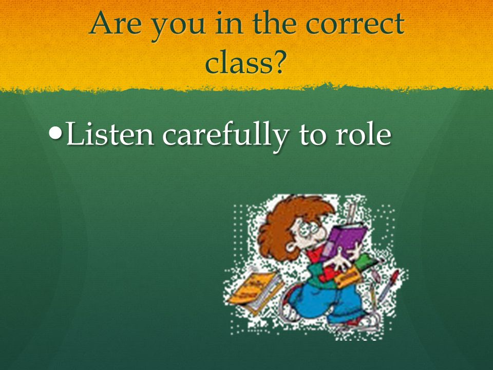 Are you in the correct class