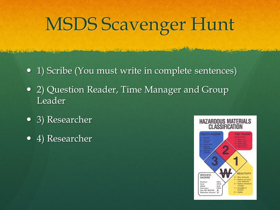 MSDS Scavenger Hunt 1) Scribe (You must write in complete sentences)