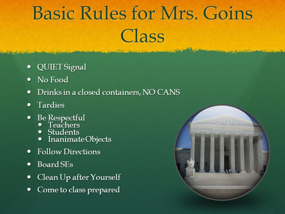 Basic Rules for Mrs. Goins Class