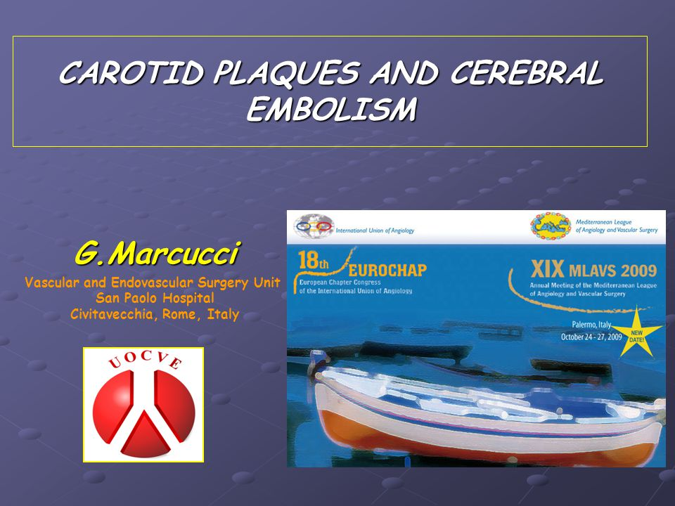 CAROTID PLAQUES AND CEREBRAL EMBOLISM G.Marcucci