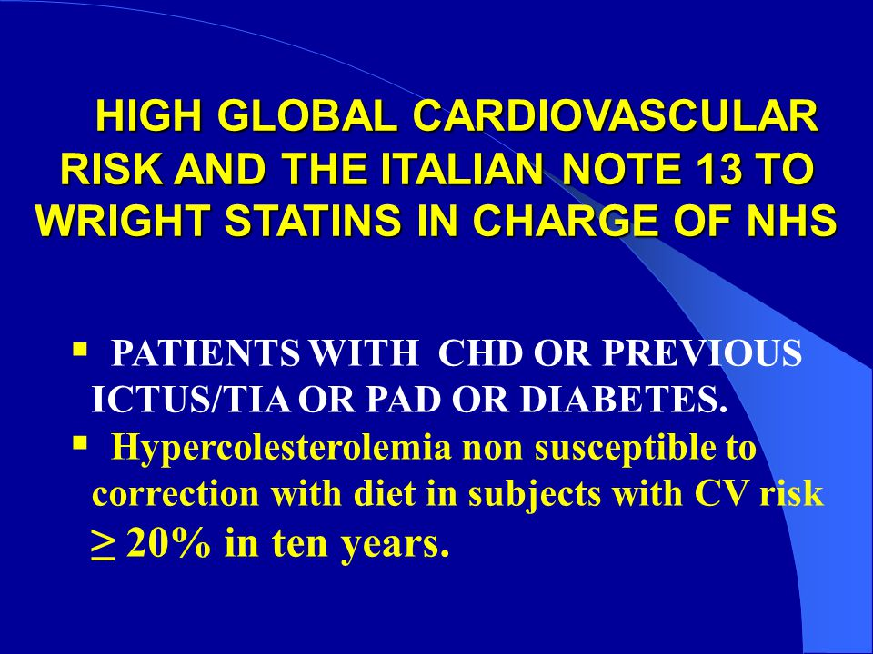 HIGH GLOBAL CARDIOVASCULAR RISK AND THE ITALIAN NOTE 13 TO WRIGHT STATINS IN CHARGE OF NHS