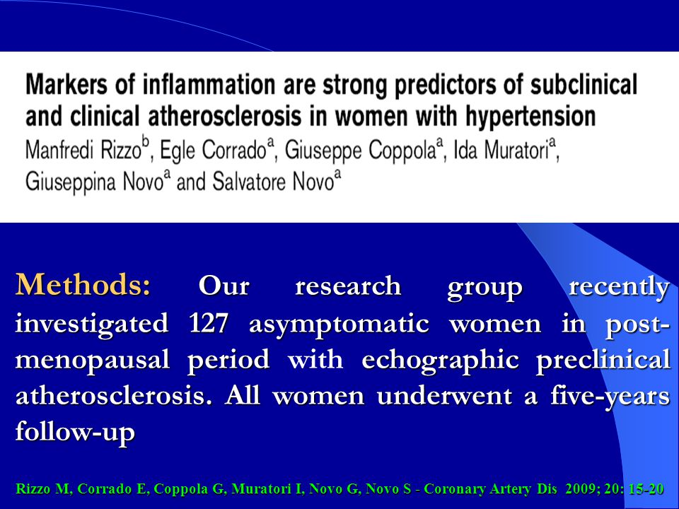 Methods: Our research group recently investigated 127 asymptomatic women in post-menopausal period with echographic preclinical atherosclerosis. All women underwent a five-years follow-up