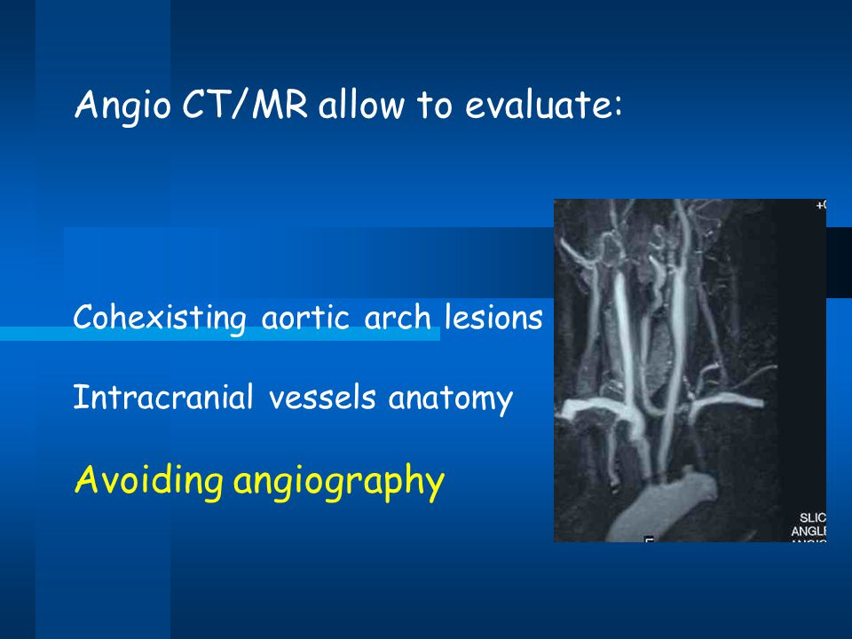 Angio CT/MR allow to evaluate: