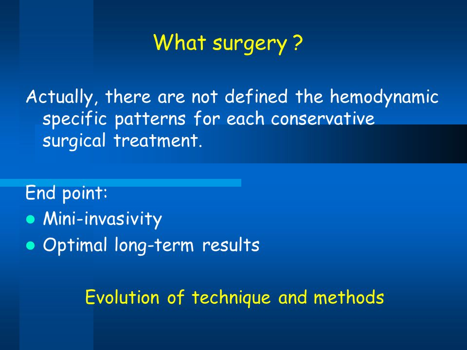 What surgery Actually, there are not defined the hemodynamic specific patterns for each conservative surgical treatment.