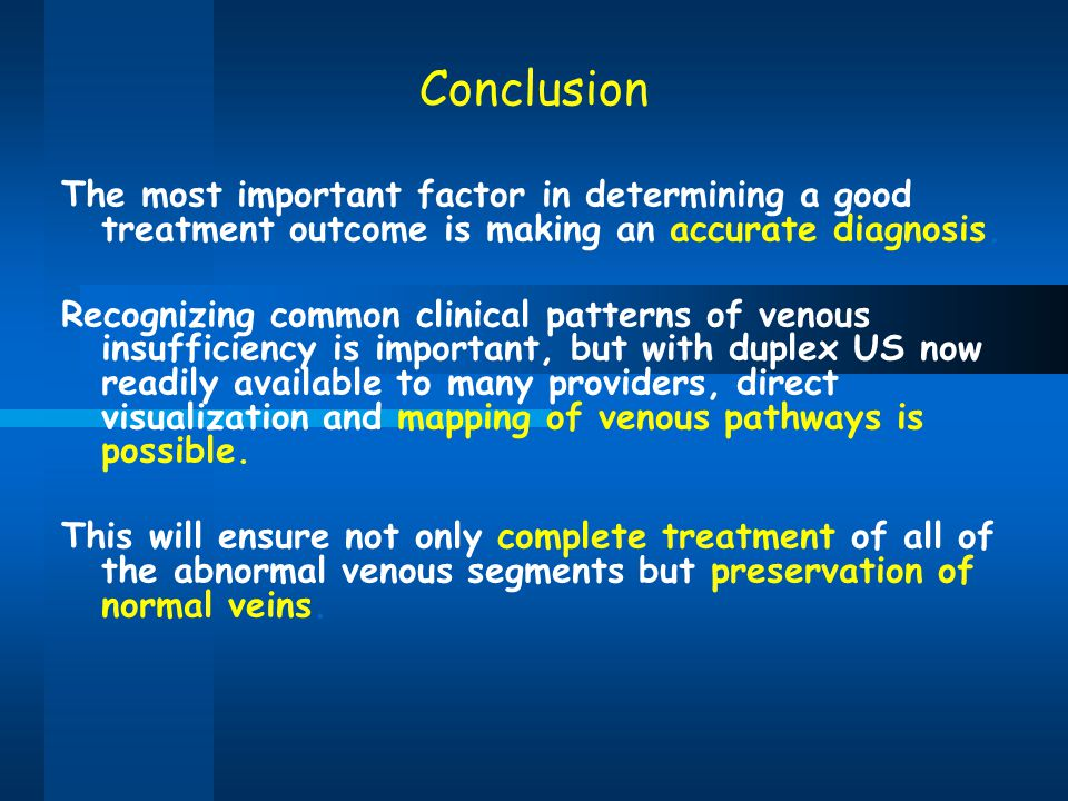 Conclusion The most important factor in determining a good treatment outcome is making an accurate diagnosis.