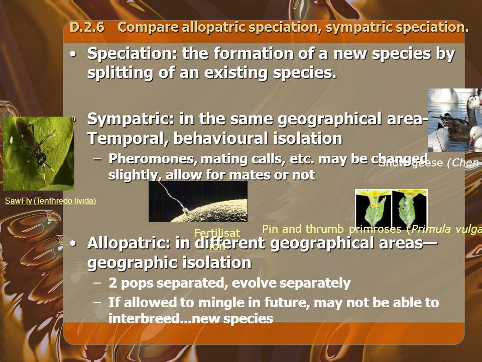 D.2.6 Compare allopatric speciation, sympatric speciation.
