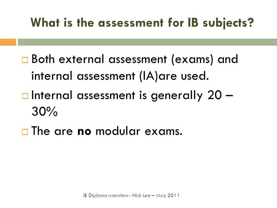 What is the assessment for IB subjects