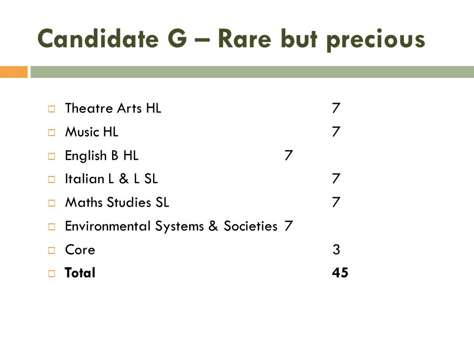 Candidate G – Rare but precious