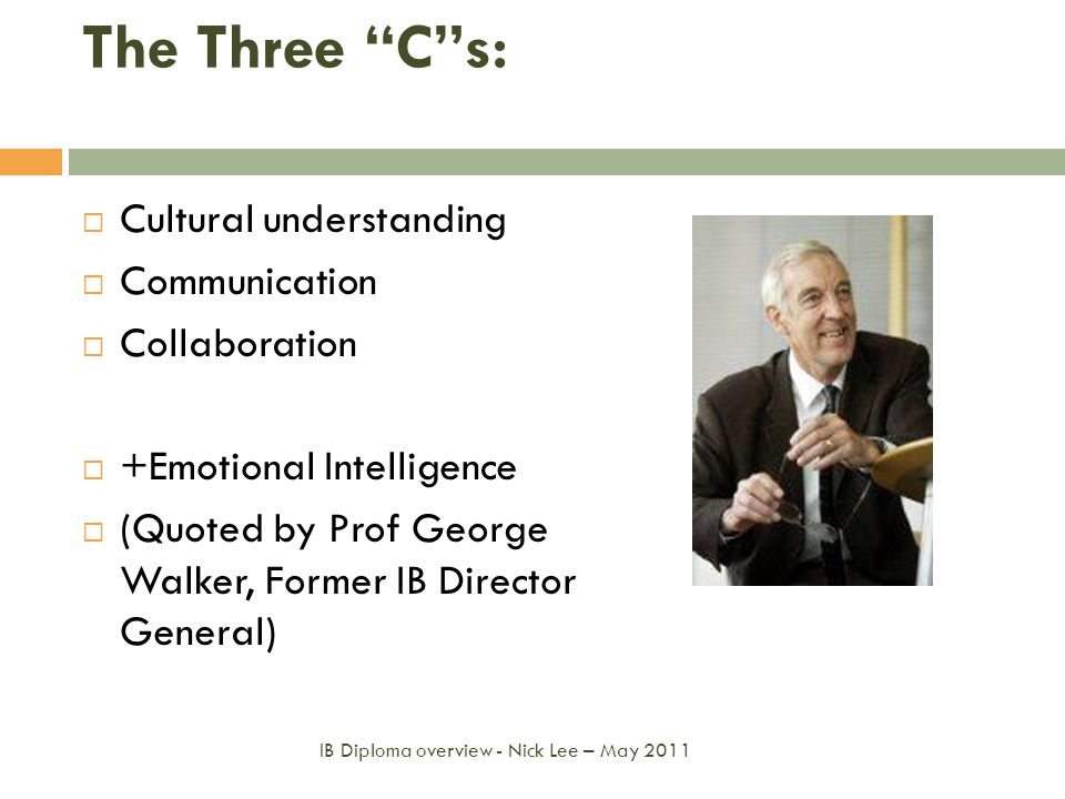 The Three C s: Cultural understanding Communication Collaboration