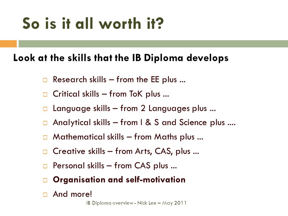 So is it all worth it Look at the skills that the IB Diploma develops