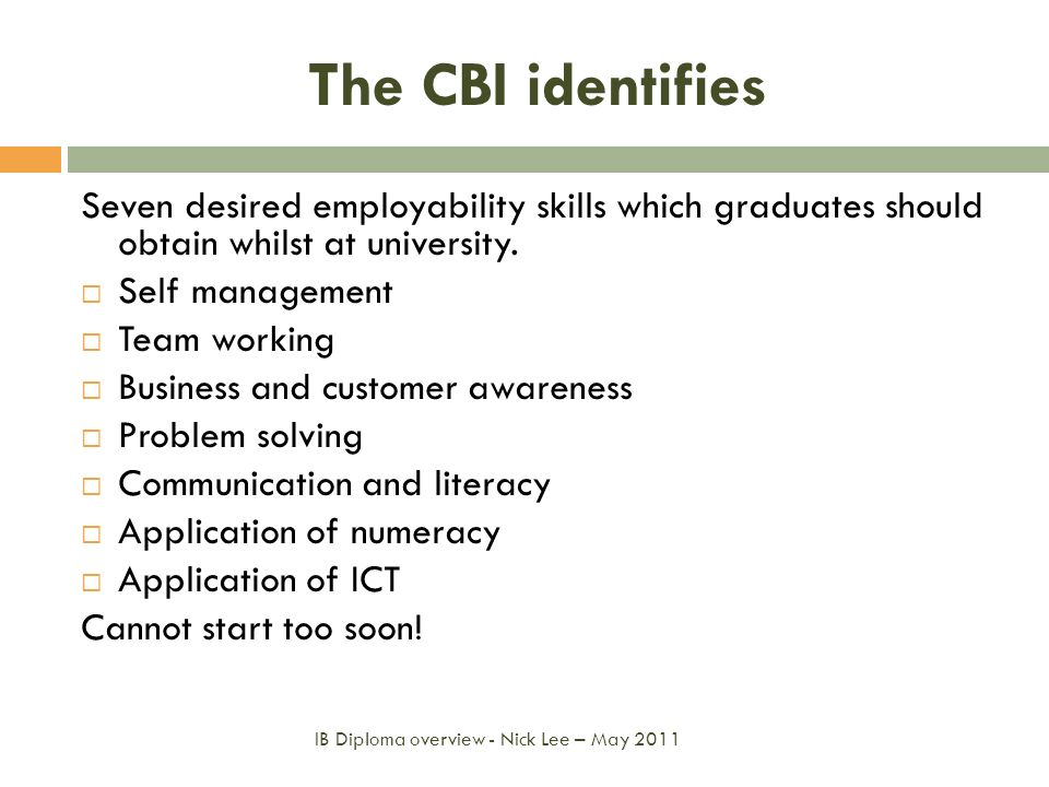 The CBI identifies Seven desired employability skills which graduates should obtain whilst at university.