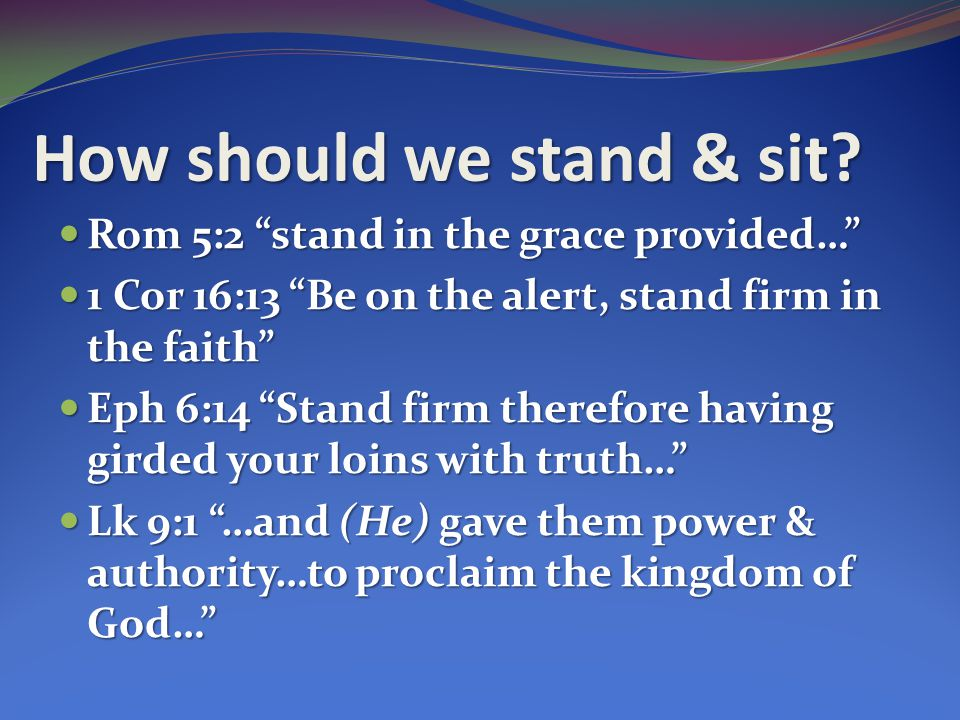 How should we stand & sit