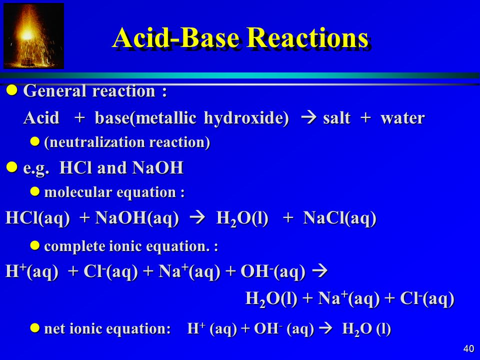 Acid-Base Reactions General reaction :