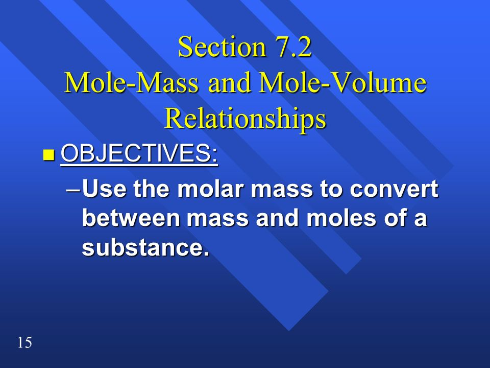 Section 7.2 Mole-Mass and Mole-Volume Relationships