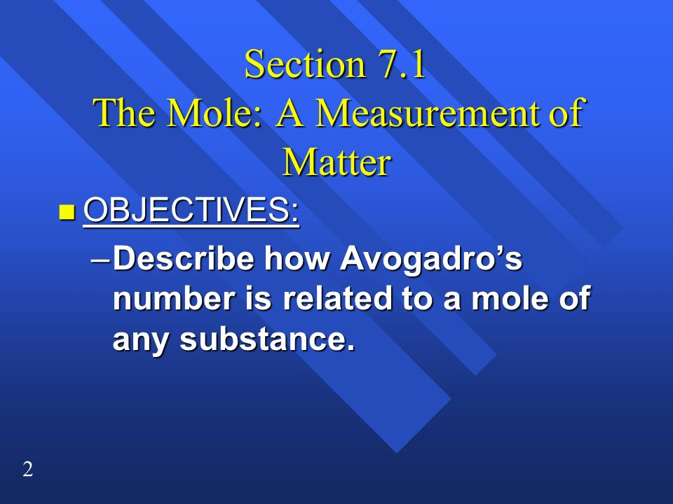 Section 7.1 The Mole: A Measurement of Matter
