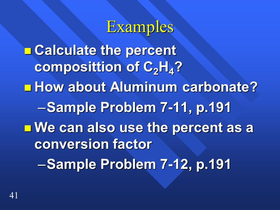 Examples Calculate the percent composittion of C2H4