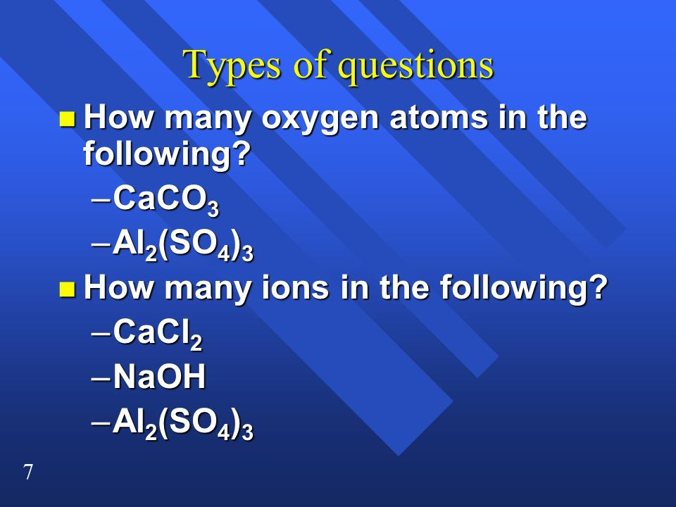 Types of questions How many oxygen atoms in the following CaCO3