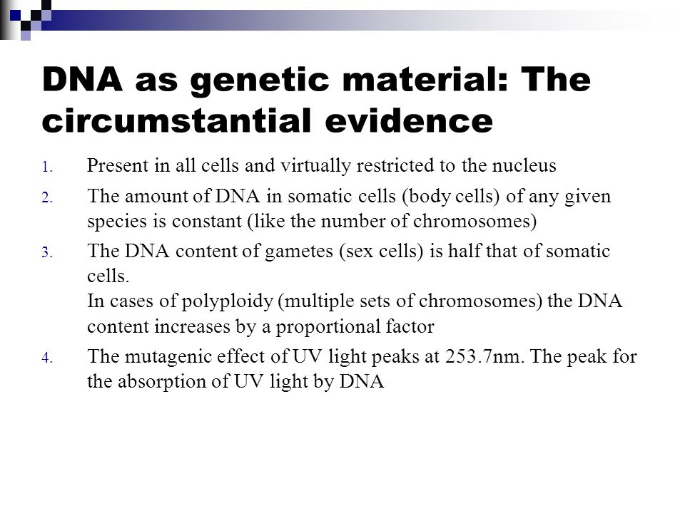 DNA as genetic material: The circumstantial evidence