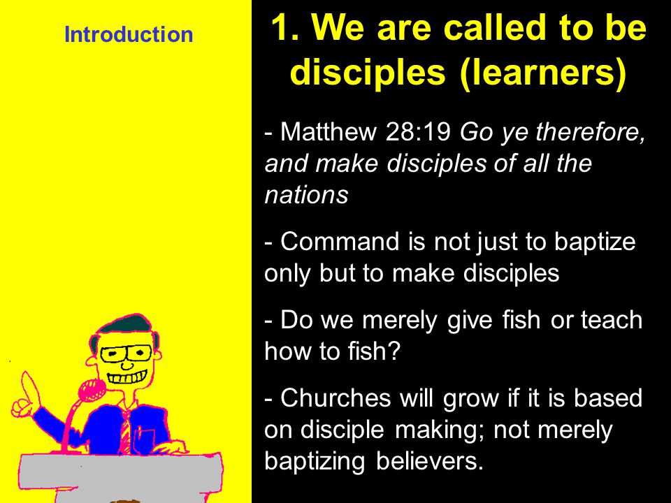 1. We are called to be disciples (learners)