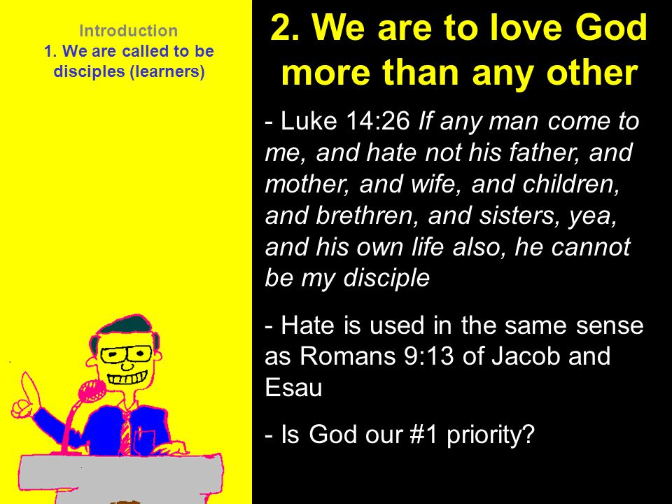2. We are to love God more than any other