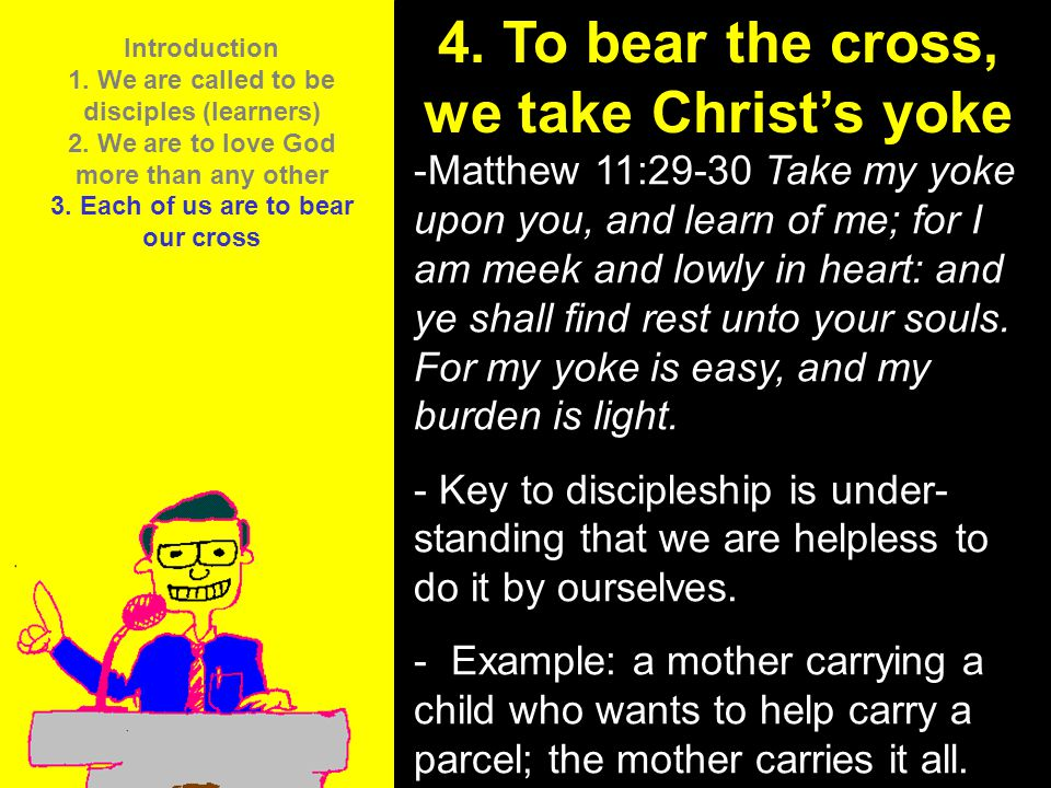 4. To bear the cross, we take Christ's yoke