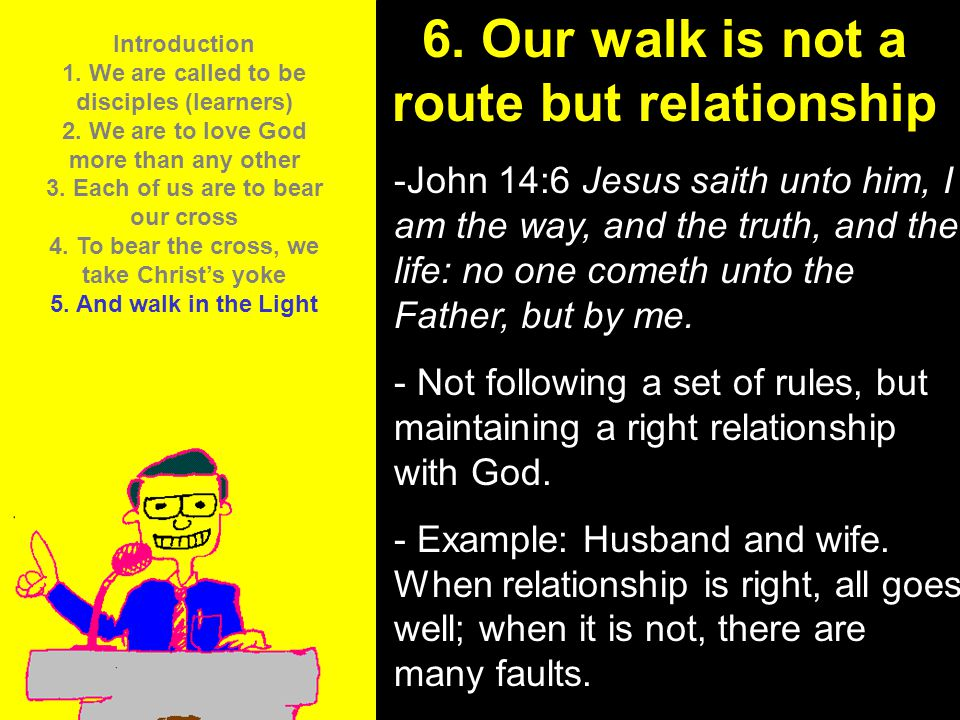 6. Our walk is not a route but relationship