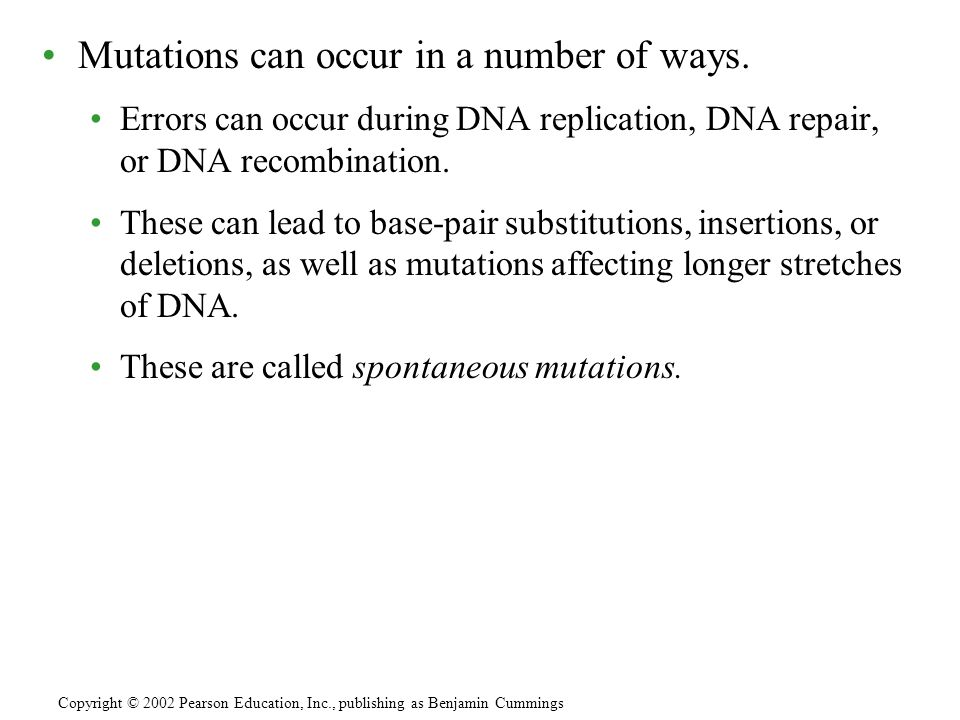 Mutations can occur in a number of ways.