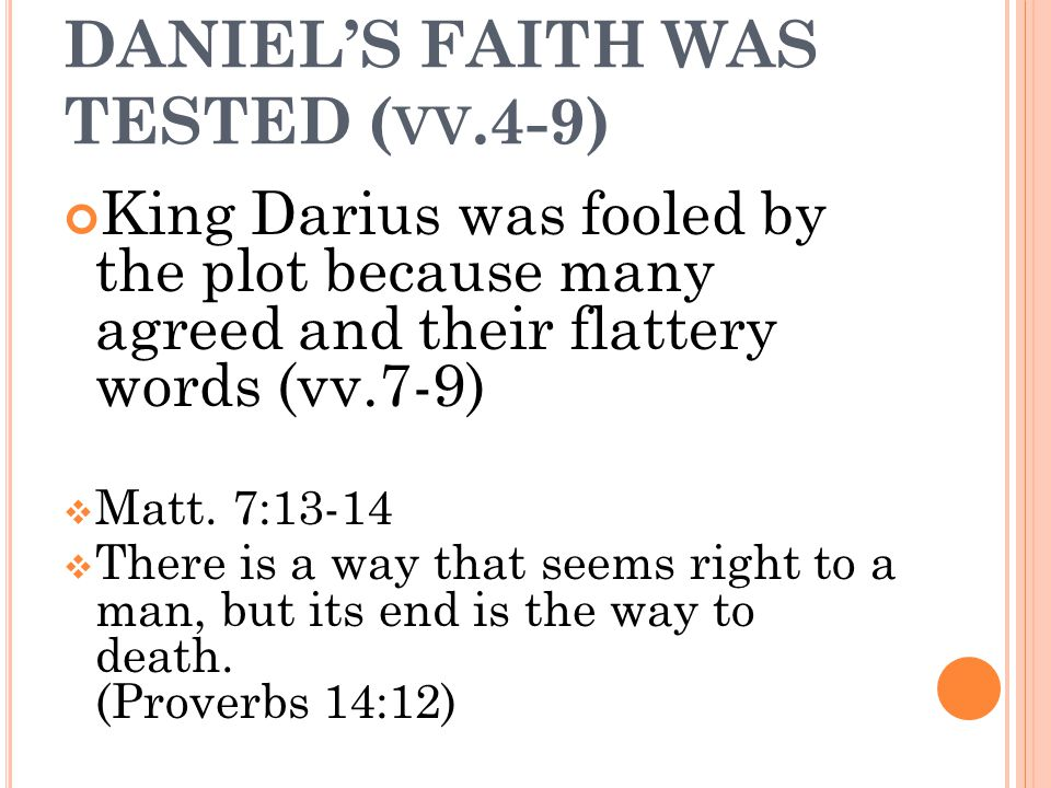 DANIEL'S FAITH WAS TESTED (vv.4-9)