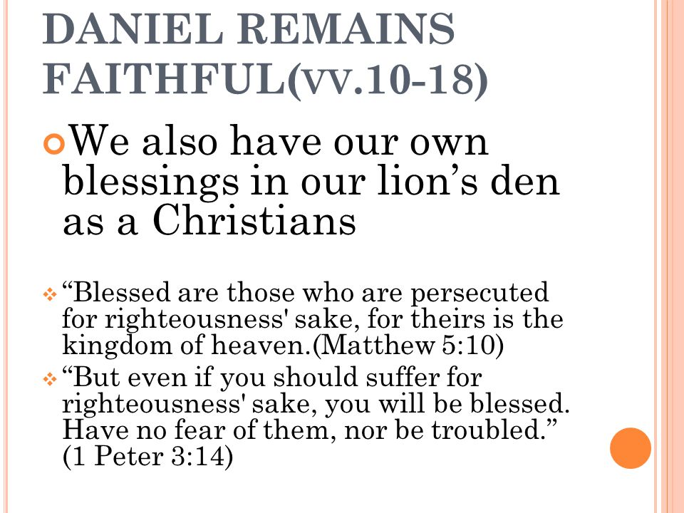 DANIEL REMAINS FAITHFUL(vv.10-18)