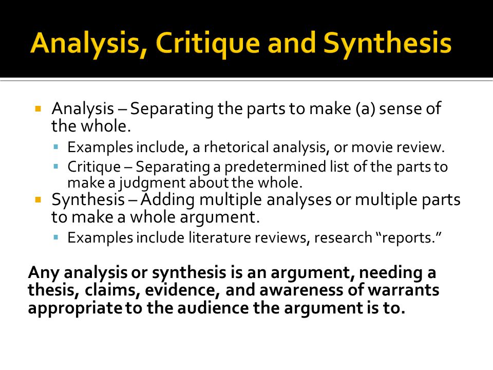 Analysis, Critique and Synthesis