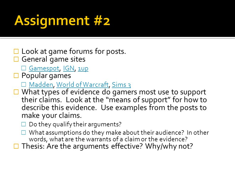 Assignment #2 Look at game forums for posts. General game sites