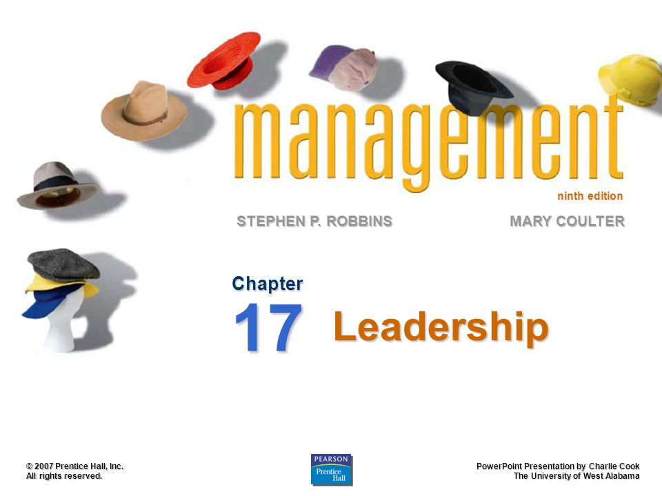 Chapter 17 Leadership © 2007 Prentice Hall, Inc. All rights reserved.