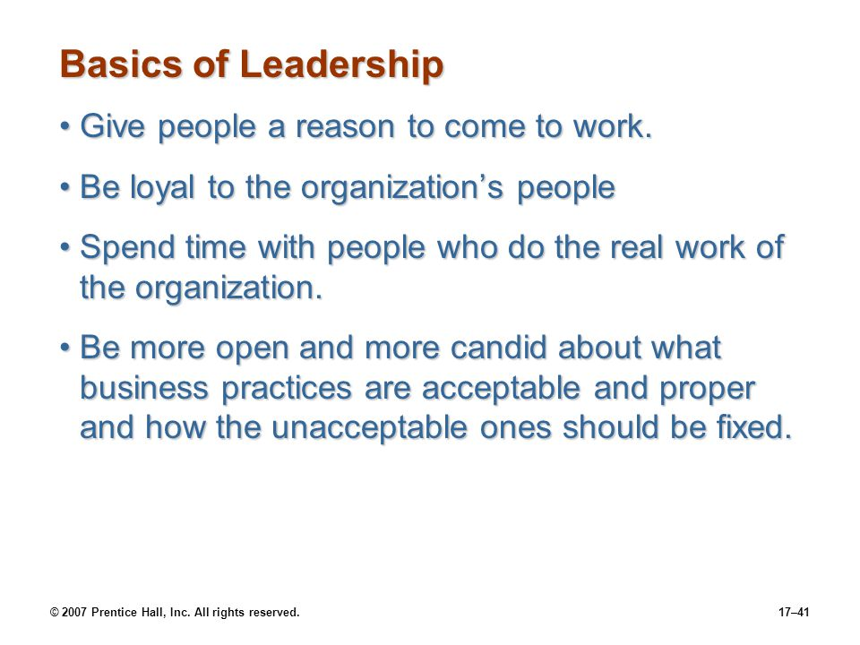 Basics of Leadership Give people a reason to come to work.