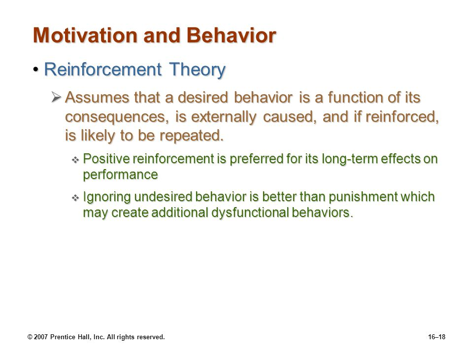 motivation behavior theory Behavioral learning theory motivation & behavioral learning theory concept of motivation is closely related to the principle that have been reinforced in the past are more likely to be repeated than are behaviors that have not.